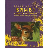 Bambi A Life in the Woods by Salten, Felix; Johnson, Steve; Fancher, Lou; Chambers, Whittaker, 9781442493452