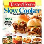 Taste of Home Slow Cooker Throughout the Year by Taste of Home, 9781617653452