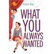 What You Always Wanted An If Only novel by Rae, Kristin, 9781619633452