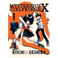 Mysterious Girlfriend X 1 by Ueshiba, Riichi; Cottrill, Rebecca, 9781942993452