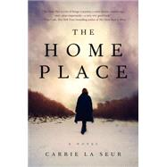 The Home Place by La Seur, Carrie, 9780062323453