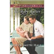 The Baby Barter by Smith Hall, Patty, 9780373283453