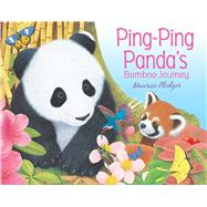Ping Ping Panda's Bamboo Journey by Pledger, Maurice, 9781626863453