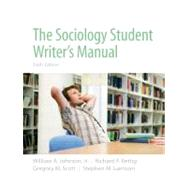 The Sociology Student Writer's Manual by Johnson, William A., Jr.; Rettig, Richard P.; Scott, Greg M; Garrison, Stephen M., 9780205723454