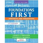 Foundations First with Readings Sentences and Paragraphs by Kirszner, Laurie G.; Mandell, Stephen R., 9781457633454