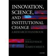 Innovation, Science, and Institutional Change A Research Handbook by Hage, Jerald; Meeus, Marius, 9780199573455
