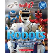 Really? Robots by Hayes, Susan, 9780545833455