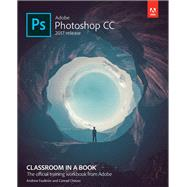 Adobe Photoshop CC Classroom in a Book (2017 release) by Faulkner, Andrew; Chavez, Conrad, 9780134663456