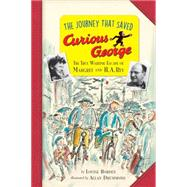 The Journey That Saved Curious George by Borden, Louise; Drummond, Allan, 9780544763456