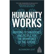 Humanity Works by Levit, Alexandra, 9780749483456