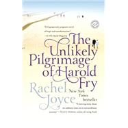 The Unlikely Pilgrimage of Harold Fry by JOYCE, RACHEL, 9780812983456