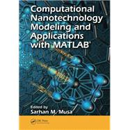 Computational Nanotechnology: Modeling and Applications with MATLAB« by Musa; Sarhan M., 9781138073456