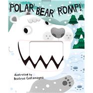Polar Bear Romp! by Bonnier Publishing; Costamagna, Beatrice, 9781499803457