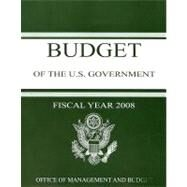 Budget of the United States Government: Fiscal Year 2008 by , 9781598043457