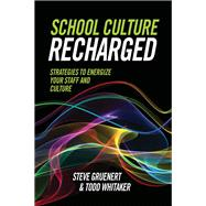School Culture Recharged: Strategies to Energize Your Staff and Culture by Steve Gruenert, 9781416623458
