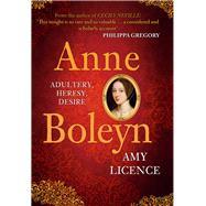 Anne Boleyn by Licence, Amy, 9781445643458