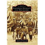 Remembering Michigan's Civil War Soldiers by Finney, David D., Jr.; Mcintosh, Judith Stermer, 9781467113458