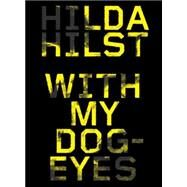 With My Dog Eyes by HILST, HILDAMORRIS, ADAM, 9781612193458