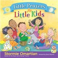 Little Prayers for Little Kids by Omartian, Stormie; Warren, Shari, 9780736963459