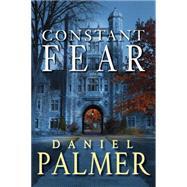 Constant Fear by Palmer, Daniel, 9780758293459