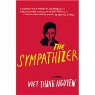 The Sympathizer A Novel by Nguyen, Viet Thanh, 9780802123459