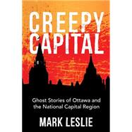 Creepy Capital by Leslie, Mark, 9781459733459