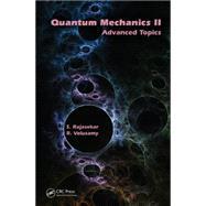 Quantum Mechanics II: Advanced Topics by Rajasekar; S., 9781482263459