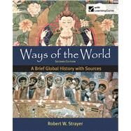 Ways of the World: A Brief Global History with Sources, Combined Volume by Strayer, Robert W., 9780312583460