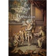 The Birth of Orientalism by App, Urs, 9780812223460