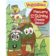 MacLarry and the Stinky Cheese Battle by Unknown, 9781433643460