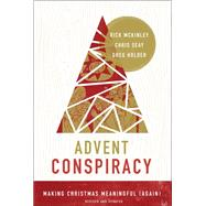 Advent Conspiracy by McKinley, Rick; Seay, Chris; Holder, Greg, 9780310353461
