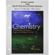 Study Guide and Selected Solutions Manual for Chemistry An Introduction to General, Organic, and Biological Chemistry by Timberlake, Karen C., 9780321933461