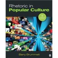 Rhetoric in Popular Culture by Brummett, Barry, 9781452203461
