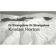 Dr. Strangelove Dr. Strangelove by Horton, Kristan, 9781910433461
