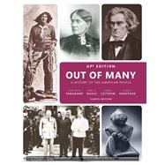 Out of Many: A History of the American People, AP* Edition, 8/e by FARAGHER & BUHLE, 9780134123462