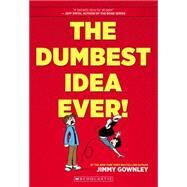 The Dumbest Idea Ever! by Gownley, Jimmy, 9780545453462