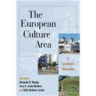 The European Culture Area: A Systematic Geography by Murphy, Alexander B.; Jordan-Bychkov, Terry G.; Jordan, Bella Bychkova, 9781442223462