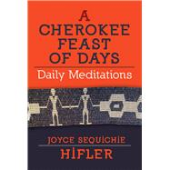 Cherokee Feast of Days by Hifler, Joyce Sequichie, 9781571783462