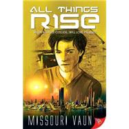 All Things Rise by Vaun, Missouri, 9781626393462