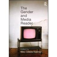 The Gender and Media Reader by Kearney; Mary Celeste, 9780415993463