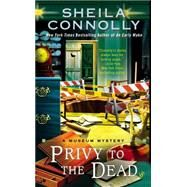 Privy to the Dead by Connolly, Sheila, 9780425273463