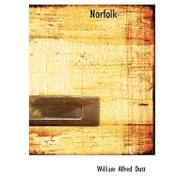 Norfolk by Dutt, William Alfred, 9780554663463