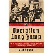 Operation Long Jump by Yenne, Bill, 9781621573463