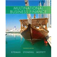 Multinational Business Finance by Eiteman, David K.; Stonehill, Arthur I.; Moffett, Michael H., 9780132743464
