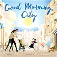 Good Morning, City by Kiernan, Pat; Campion, Pascal, 9780374303464