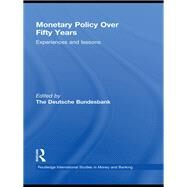 Monetary Policy Over Fifty Years: Experiences and Lessons by Herrmann; Heinz, 9780415743464