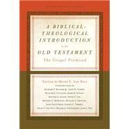 A Biblical-theological Introduction to the Old Testament by Van Pelt, Miles V.; Duncan, J. Ligon, III, 9781433533464