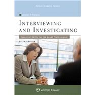 Interviewing and Investigating Essential Skills for the Legal Professional by Parsons, Stephen P., 9781454873464
