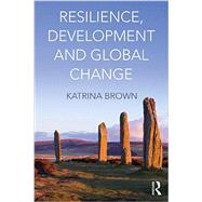 Resilience, Development and Global Change by ; RBROW139_PI Katrina, 9780415663465
