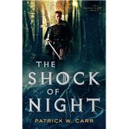 The Shock of Night by Carr, Patrick W., 9780764213465